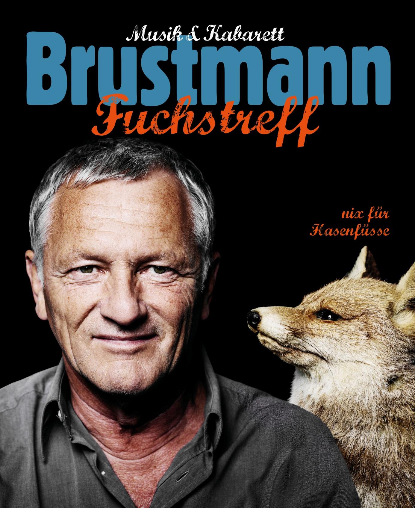 Musik und Kabarett - Josef Brustmann FUCHS-TREFF: nix für Hasenfüße im Gleis 1 in Meckenbeuren