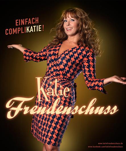 """Katie Freudenschuss - """"Einfach Compli-Katie!"""""""