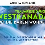 Andrea Dublaski - Traumreise durch Westkanada - Wo die Bären wohnen